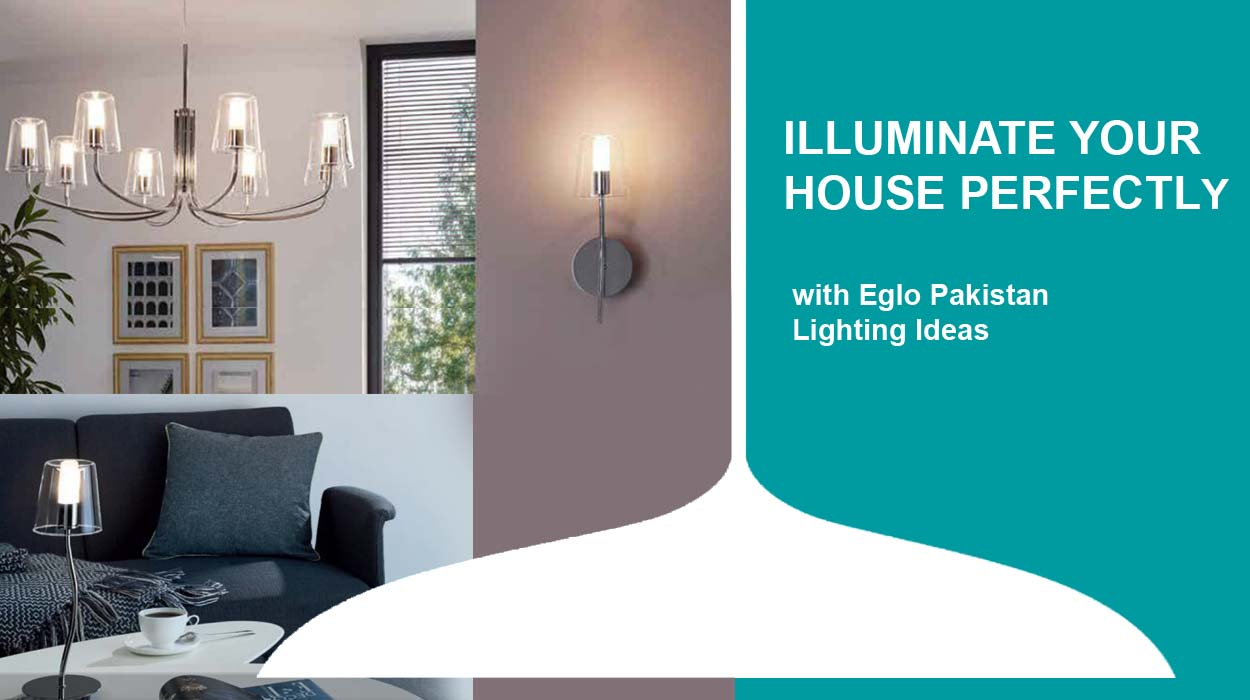 Illuminate your house perfectly with Eglo Lights