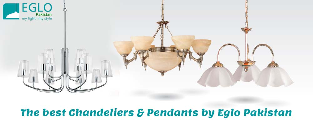 The best Chandeliers & Pendants by Eglo Pakistan